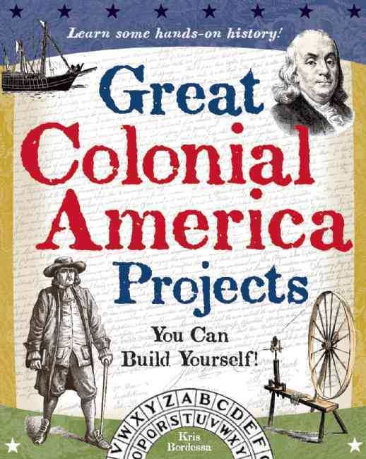 Great Colonial America Projects By Bordessa, Kris