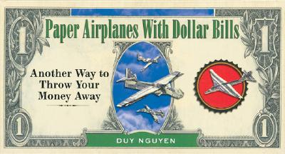 Paper Airplanes With Dollar Bills By Nguyen, Duy